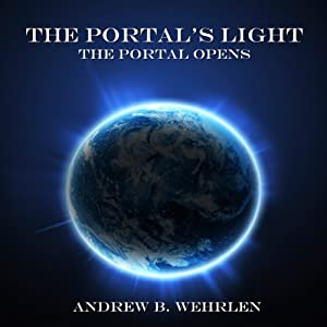 The Portal's Light: The Portal Opens, Volume 1 Audiobook