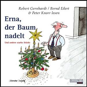Erna, der Baum nadelt. Ein botanisches Drama am heiligen Abend Hörspiel
