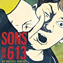 Sons of the 613 (       UNABRIDGED) by Michael Rubens Narrated by Michael Rubens