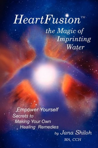 HeartFusion, The Magic of Imprinting Water