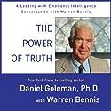 The Power of Truth: A Leading with Emotional Intelligence Conversation with Warren Bennis  by Daniel Goleman, Warren Bennis Narrated by Daniel Warren, Warren Bennis