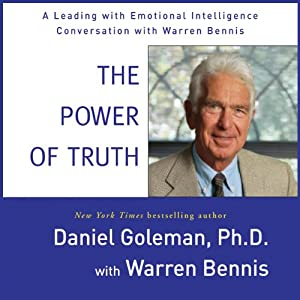 The Power of Truth: A Leading with Emotional Intelligence Conversation with Warren Bennis | [Daniel Goleman, Warren Bennis]