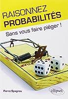 Raisonnez probabilités - Sans vous faire piéger !