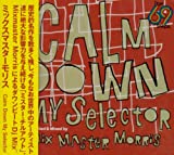 "The 69 Steps""Calm Down My Selector""Compiled&Mixed by Mixmaster Morris"