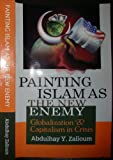 img - for Painting Islam As The New Enemy Globalization & Capitalism in Crisis book / textbook / text book