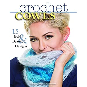 Crochet Cowls: Bold and Beautiful Designs