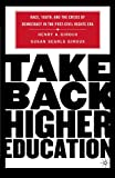 img - for Take Back Higher Education: Race, Youth, and the Crisis of Democracy in the Post-Civil Rights Era book / textbook / text book