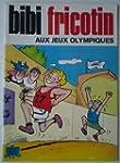 Bibi Fricotin aux jeux olympiques (Bi...