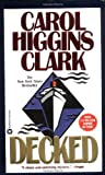 Decked (Regan Reilly Mysteries, No. 1) (0446364703) by Carol Higgins Clark