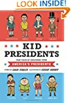 Kid Presidents: True Tales of Childho...