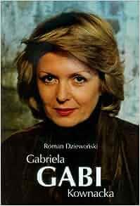 Gabi Gabriela Kownacka: Dziewonski Roman: 9788375652581: Amazon.com