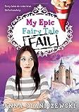 My Epic Fairy Tale Fail (My Very UnFairy Tale Life)
