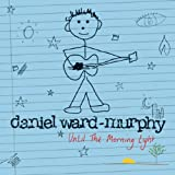 Until the Morning Light (Digipak - Limited Edition)by Daniel Ward-Murphy