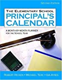 img - for The Elementary School Principal's Calendar: A Month-by-Month Planner for the School Year 2nd Edition by Ricken, Robert, Terc, Michael, Ayres, Ida (2006) Hardcover book / textbook / text book