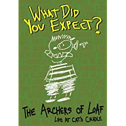 Archers Of Loaf - What Did You Expect? Archers of Loaf Live At Cat's Cradle
