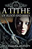 A Tithe of Blood and Ashes (The Drake Chronicles Book 7)