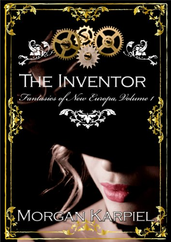 The Inventor (Fantasies of New Europa Series)