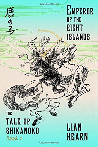 The Emperor of the Eight Islands (Tale of Shikanoko, #1)