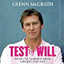 Test of Will Audiobook by Glenn McGrath Narrated by Mike McLeish