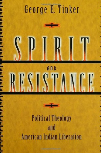 Spirit and Resistance: Political Theology and American Indian Liberation