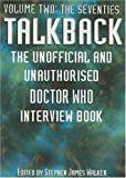 Talkback: The Unofficial and Unauthorised Doctor Who Interview Book Vol. 2: The Seventies