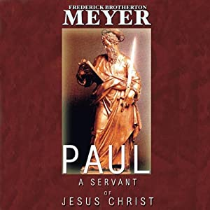 Paul: A Servant of Jesus Christ | [Frederick Brotherton Meyer]