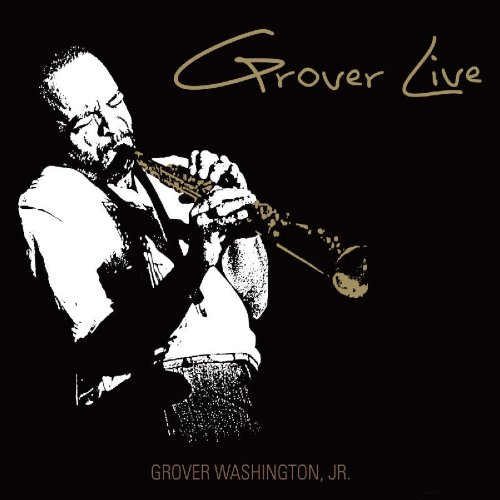 Grover Live by Grover Washington Jr.