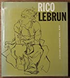 Rico Lebrun, 1900 - 1964, An exhibition of drawings, paintings and sculpture organized by the Los Angeles County Museum of Art