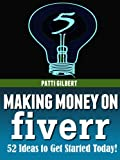 Making Money on Fiverr: 52 Great Gig Ideas