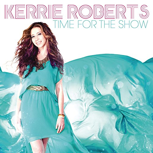 Kerrie Roberts - Time for the Show - Zortam Music