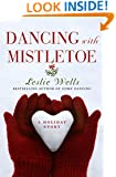 Dancing with Mistletoe: A Holiday Story