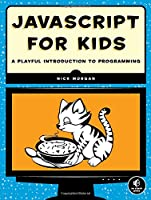JavaScript for Kids: A Playful Introduction to Programming Front Cover