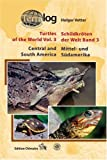 Turtles of the World,Volume 3. Central and South America (v. 3)