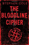 The Bloodline Cipher (0747593965) by Stephen Cole