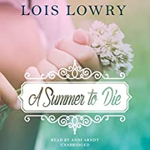 A Summer to Die (       UNABRIDGED) by Lois Lowry Narrated by Andi Arndt
