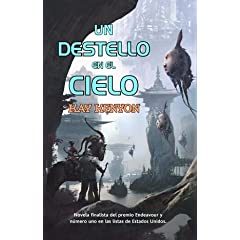 Un destello en el cielo  Bright of the Sky (Spanish Edition) by Kay Kenyon