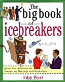 img - for The Big Book of Icebreakers: Quick, Fun Activities for Energizing Meetings and Workshops (Big Book Series) by West, Edie (1999) Paperback book / textbook / text book