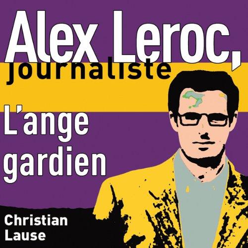 lange-gardien-the-guardian-angel-alex-leroc-journaliste
