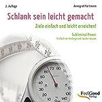 Schlank sein leicht gemacht. Subliminal-Hörbuch   Annegret Hartmann