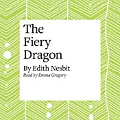 The Fiery Dragon | E. Nesbit