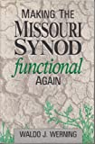 Making the Missouri Synod Functional Again