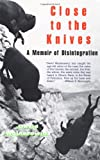 Close to the Knives: A Memoir of Disintegration (0679732276) by Wojnarowicz, David