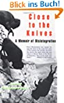 Close to the Knives: A Memoir of Disi...