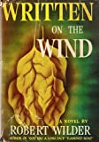 Written on the wind,: A novel