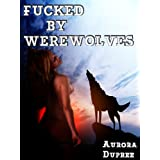 Fucked By Werewolvesdi Aurora Dupree