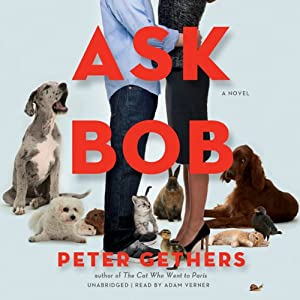 Ask Bob: A Novel | [Peter Gethers]