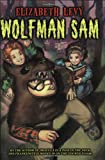 Wolfman Sam (Trophy Chapter Book) (0064420485) by Levy, Elizabeth