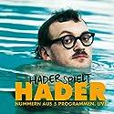 Hader spielt Hader: Nummern aus 5 Programmen. Live Hörspiel von Josef Hader Gesprochen von: Josef Hader
