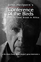 Conference of the Birds: The Story of Peter Brook in Africa (Theatre Arts (Routledge Paperback))