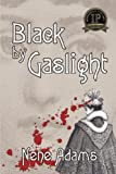 Black by Gaslight